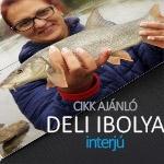 Sztárhorgászunk: Deli Ibolya