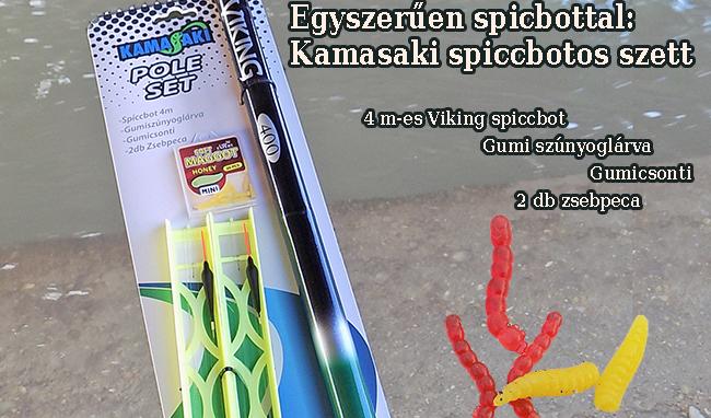 Egyszerűen spicbottal: Kamasaki spiccbotos szett