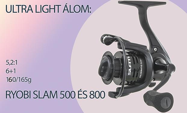 Ultra light álom: Ryobi Slam 500 és 800
