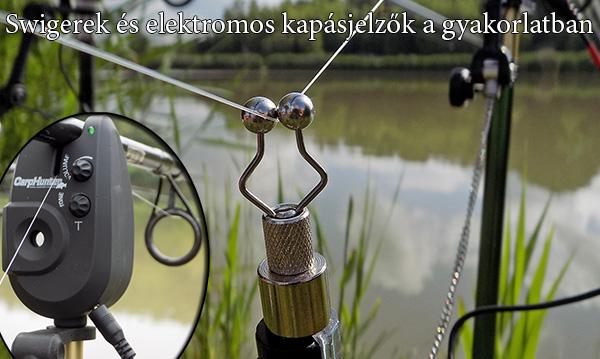 Swigerek és elektromos kapásjelzők a gyakorlatban