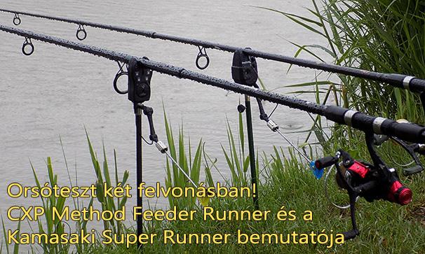 Orsóteszt két felvonásban! CXP Method Feeder Runner és a Kamasaki Super Runner bemutatója