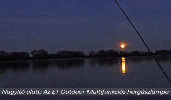 Nagyító alatt: Az ET Outdoor Multifunkciós horgászlámpa
