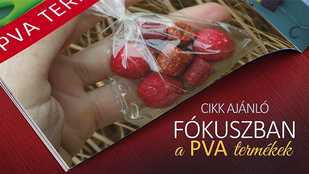 A Fókuszban a PVA termékek