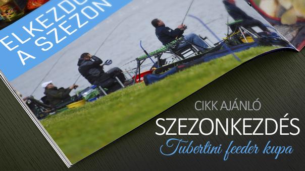 Elkezdődött az első teljes szezonunk! – Tubertini Feeder Kupa